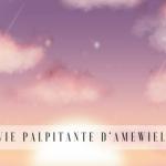 La vie palpitante d'Amewielle